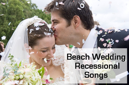 beach wedding songs for your recessional