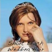 Short Beach Wedding Hairstyles